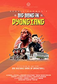 ดูหนังออนไลน์ฟรี Dennis Rodmans Big Bang in PyongYang (2015) เดนนิสโรดแมน บิ๊คแบง อิน พยองยาง